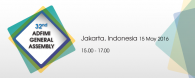 32nd ADFIMI General Assembly, Jakarta Convention Centre, Indonesia, 15 May 2016, 15.00hrs